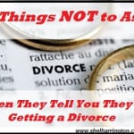 What NOT to ASK an Acquaintance Who's Getting Divorced