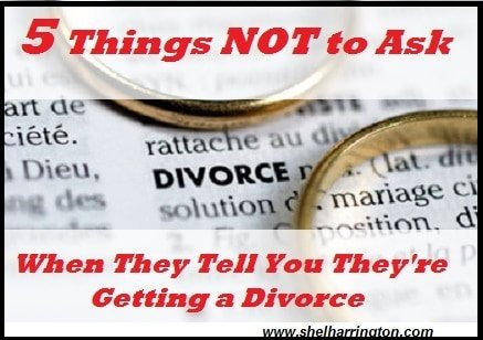 5 Things NOT to Say When They Tell Yu They're Getting a Divorce