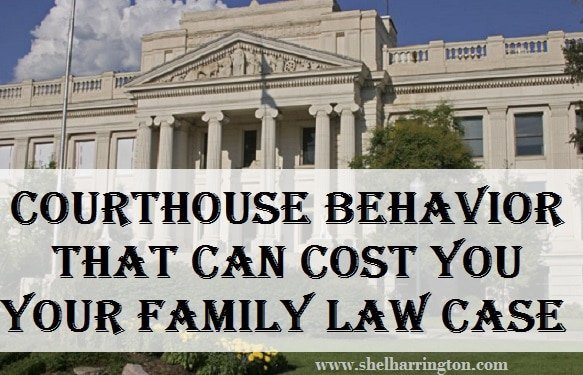 Courthouse Behavior That Can Cost You Your Family Law Case