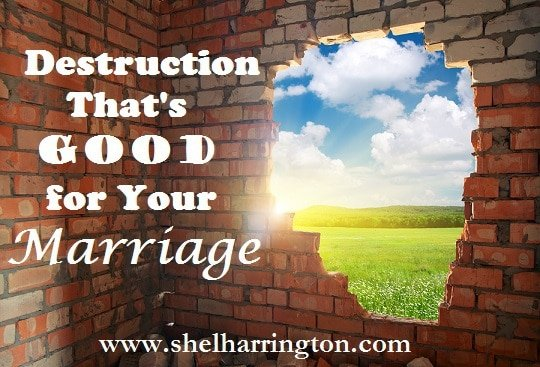 Destruction That's Good for Your Marriage