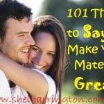 101 Things to Say to Make Your Mate Feel Great