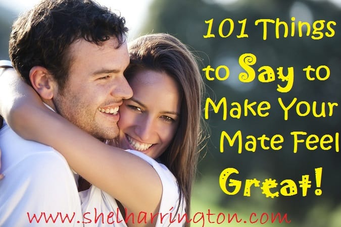 101 Things to Say to Make Your Mate Feel Great!ple.