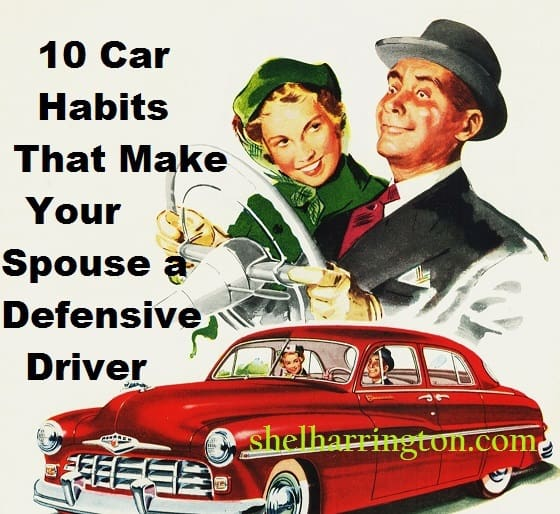 10 Car Habits That Make Your Mate a Defensive Driver