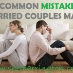 7 Common Mistakes Married Couples Make