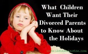 What Children Want Their Divorced Parents to Know About the Holidays