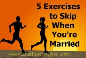 5 Exercises to Skip When You're Married