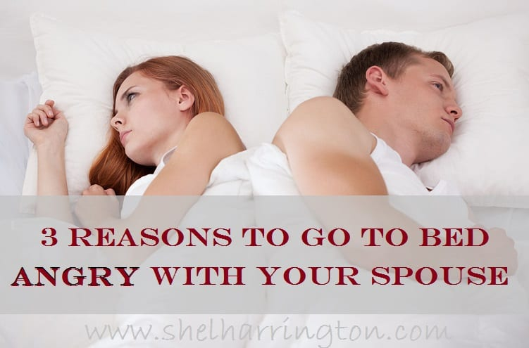 3 Reasons to Go to Bed Angry With Your Spouse
