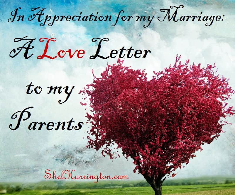 In Appareciation for My Marriage: a Love Letter to My Parents