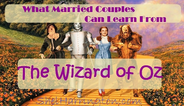 What Married Coules Can Learn From The Wizard of Oz