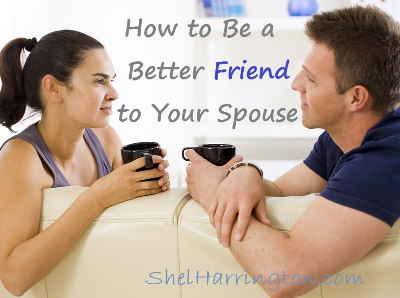 How to Be a Better Friend to Your Spouse