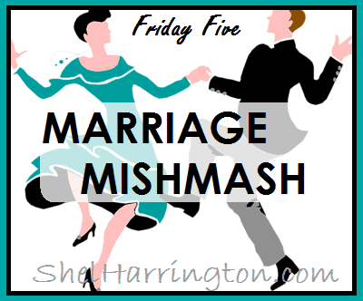 Friday Five - Marriage MishMash