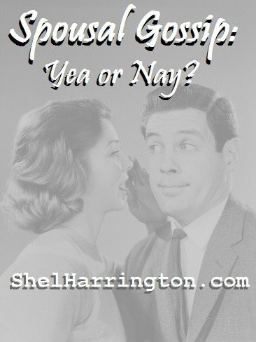 Spousal Gossip: Yea or Nay?
