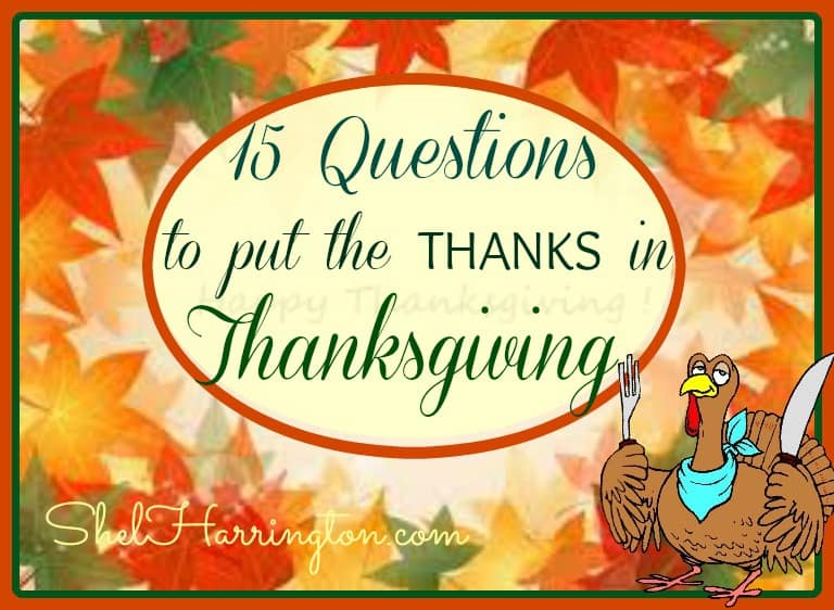 15 Questions to put the THANKS in Thanksgiving