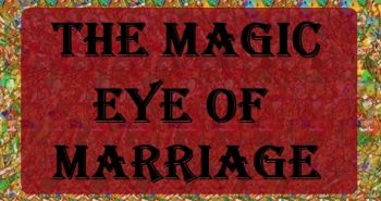The Magic Eye of Marriage