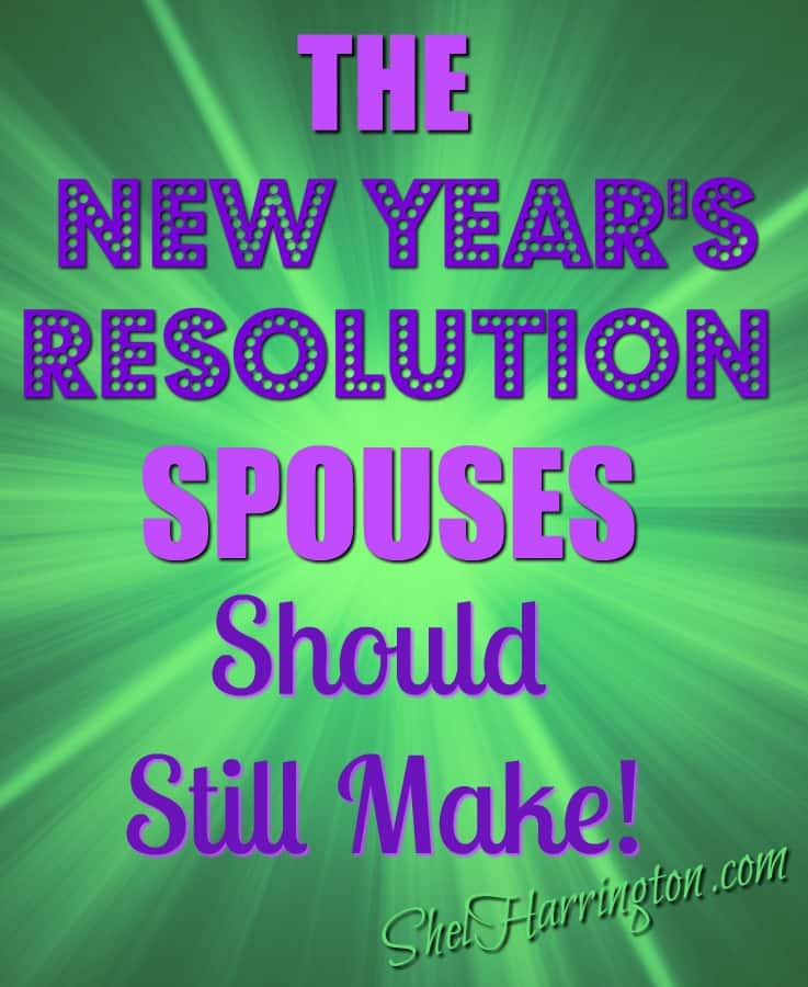 The New Year's Resolution Spouces Should Still Make!