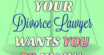 7 Things Your Divorce Lawyer Wants You to Know