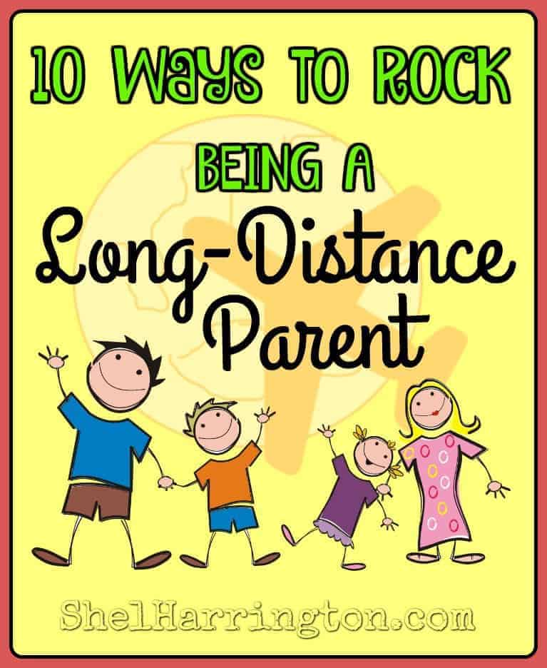 10 Ways to Rock being a Long Distance Parent