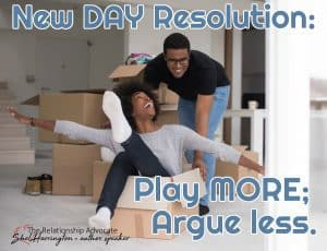 Play More Argue Less